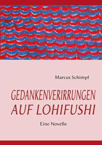 GEDANKENVERIRRUNGEN AUF LOHIFUSHI