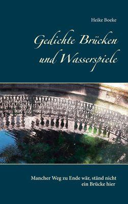 Gedichte Brücken und Wasserspiele