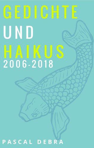 Gedichte und Haikus 2006-2018