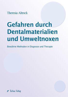 Gefahren durch Dentalmaterialien und Umweltnoxen