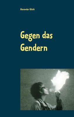 Gegen das Gendern (Gendersprache).
