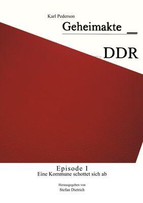 Geheimakte DDR - Episode I