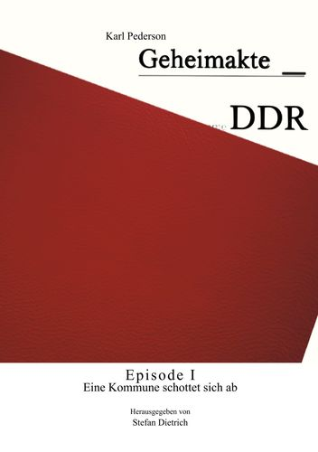 Geheimakte DDR - Episode I