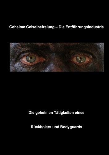 Geheime Geiselbefreiung - Die Entführungsindustrie