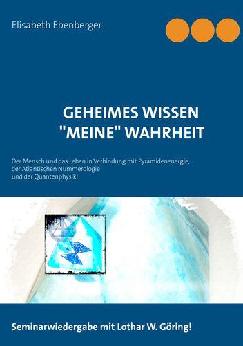"""Geheimes Wissen -""""Meine"""" Wahrheit"""