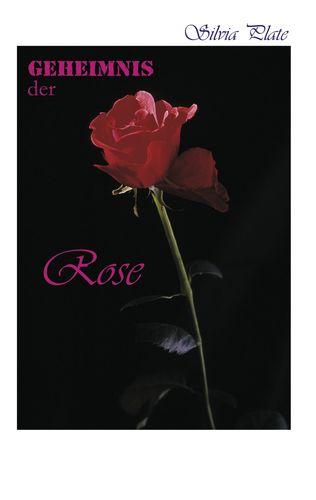 Geheimnis der Rose