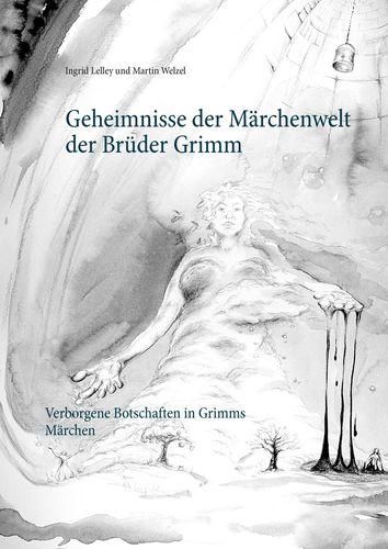 Geheimnisse der Märchenwelt der Brüder Grimm