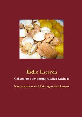Geheimnisse der portugiesischen Küche II