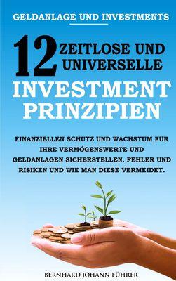 Geldanlage und Investments - 12 zeitlose und universelle Investment-Prinzipien