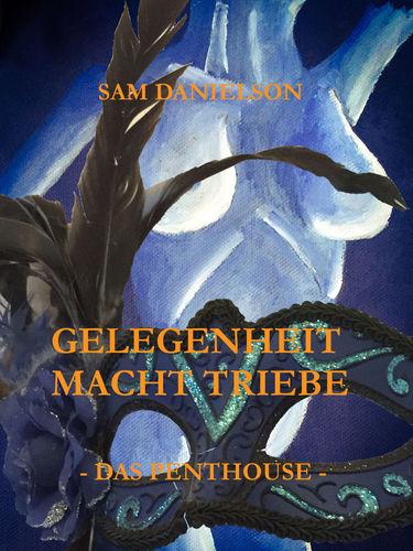 Gelegenheit macht Triebe - Das Penthouse