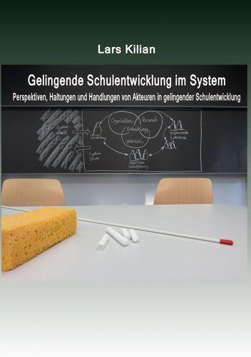 Gelingende Schulentwicklung im System