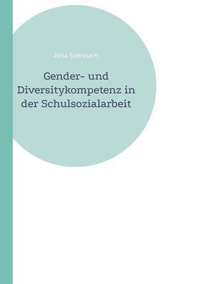 Gender- und Diversitykompetenz in der Schulsozialarbeit