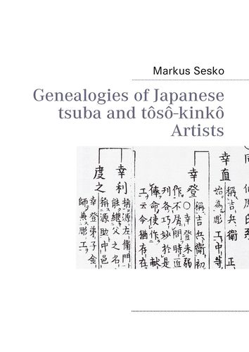 Genealogies of Japanese tsuba and tôsô-kinkô Artists