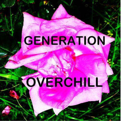 GENERATION OVERCHILL