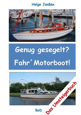 Genug gesegelt? Fahr` Motorboot!