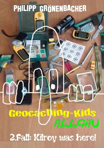 Geocaching-Kids Allgäu: 2.Fall: Kilroy was here!