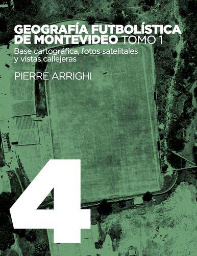 Geografía futbolística de Montevideo. Tomo 1