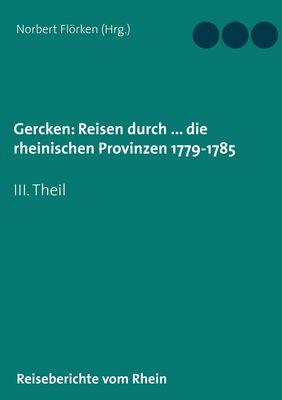 Gercken, Ph.W.: Reisen durch ... die rheinischen Provinzen 1779-1785