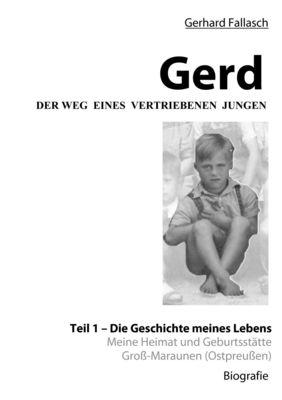 Gerd - Der Weg eines vertriebenen Jungen