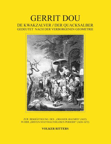 Gerrit Dou - De Kwakzalver / Der Quacksalber, gedeutet nach der verborgenen Geometrie