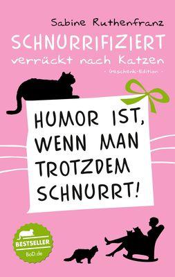 Geschenk-Edition / Schnurrifiziert - verrückt nach Katzen