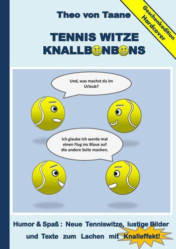 Geschenkausgabe Hardcover: Tennis Witze Knallbonbons - Humor & Spaß : Neue Tenniswitze, lustige Bilder und Texte zum Lachen mit Knalleffekt!