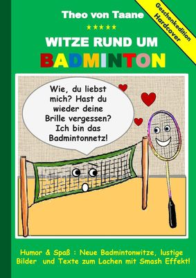 geschenkausgabe hardcover witze rund um badminton humor spass neue badmintonwitze lustige. Black Bedroom Furniture Sets. Home Design Ideas