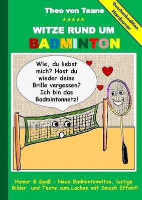 geschenkausgabe hardcover witze rund um badminton humor spass neue badmintonwitze lustige. Black Bedroom Furniture Sets. Home Design Ideas