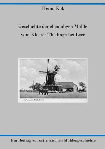 Geschichte der ehemaligen Mühle vom Kloster Thedinga bei Leer