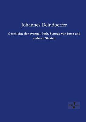Geschichte der evangel.-luth. Synode von Iowa und anderen Staaten