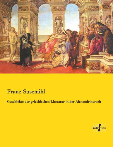 Geschichte der griechischen Literatur in der Alexandrinerzeit