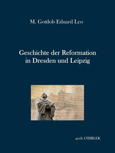 Geschichte der Reformation in Dresden und Leipzig