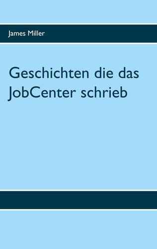 Geschichten die das JobCenter schrieb