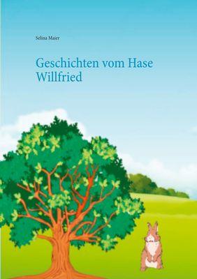 Geschichten vom Hase Willfried