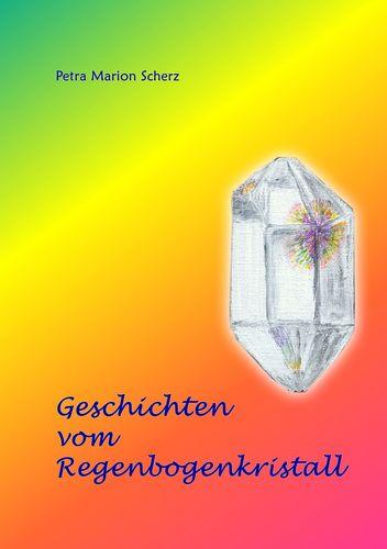Geschichten vom Regenbogenkristall
