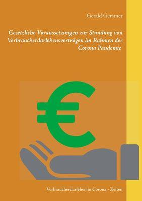 Gesetzliche Voraussetzungen zur Stundung von Verbraucherdarlehensverträgen im Rahmen der Corona Pandemie