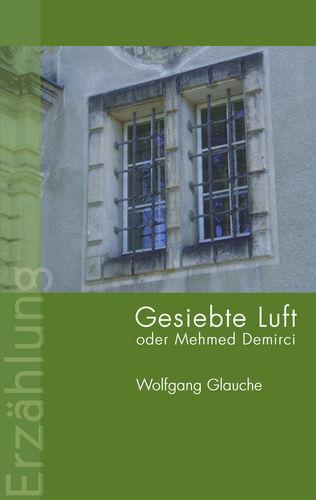 Gesiebte Luft oder Mehmed Demirci