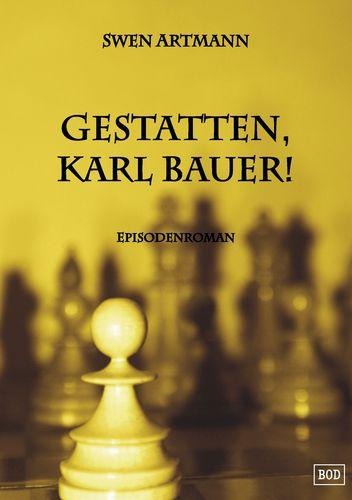 Gestatten, Karl Bauer!