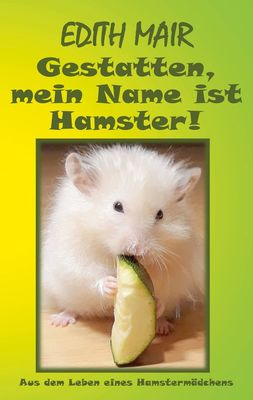 Gestatten, mein Name ist Hamster!