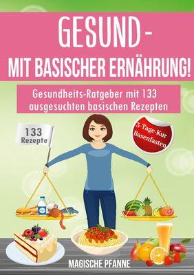 Gesund - Mit basischer Ernährung!