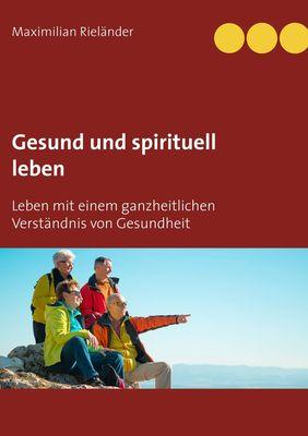 Gesund und spirituell leben