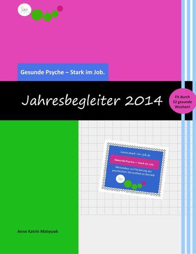 Gesunde Psyche - Stark im Job: Jahresbegleiter 2014
