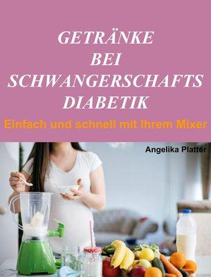 Getränke bei Schwangerschaftsdiabetik