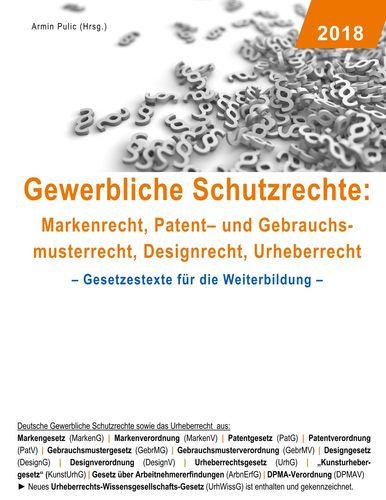 Gewerbliche Schutzrechte: Markenrecht, Patent- und ...