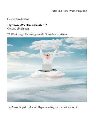 Gewichtsreduktion - Hypnose-Werkzeugkasten 2, Gesund abnehmen: