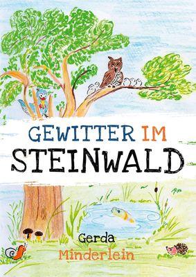 Gewitter im Steinwald und andere Geschichten für Kinder aus Wald und Garten