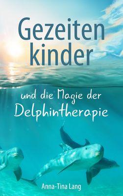 Gezeitenkinder und die Magie der Delphintherapie