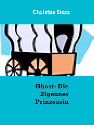 Ghost - Die Zigeuner Prinzessin