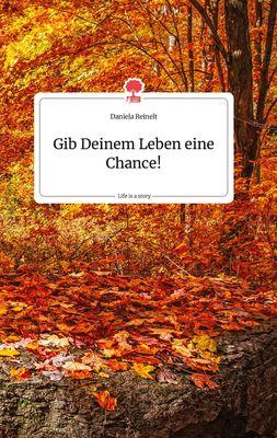 Gib Deinem Leben eine Chance! Life is a Story - story.one