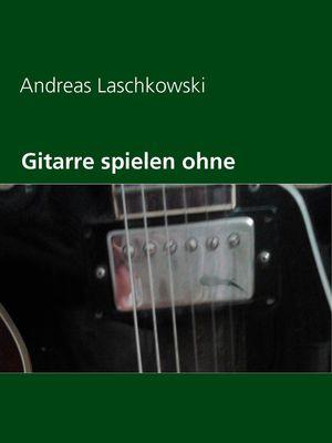Gitarre spielen ohne Noten